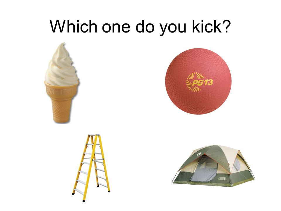 Which one do you kick?
