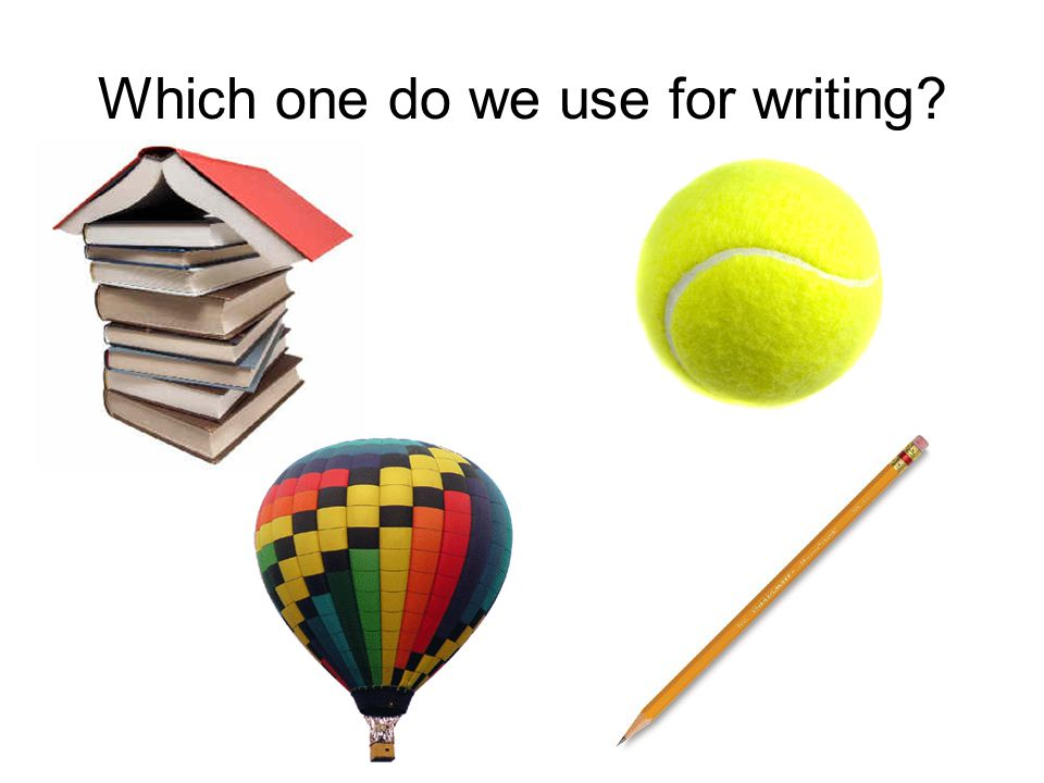 Which one do we use for writing?