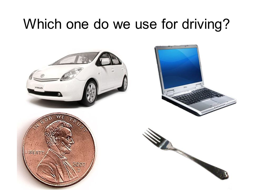 Which one do we use for driving?