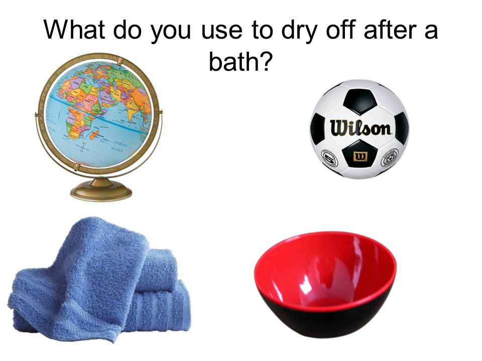 What do you use to dry off after a bath