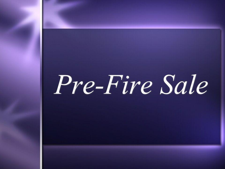 Pre-Fire Sale