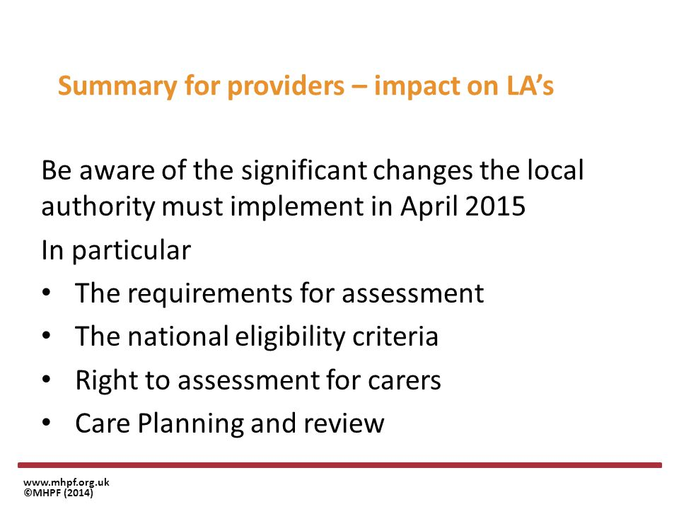 www.mhpf.org.uk ©MHPF (2014) Summary for providers – for provider action The major change for providers in general are Availability of deferred payments Intermediate care not chargeable up to six weeks
