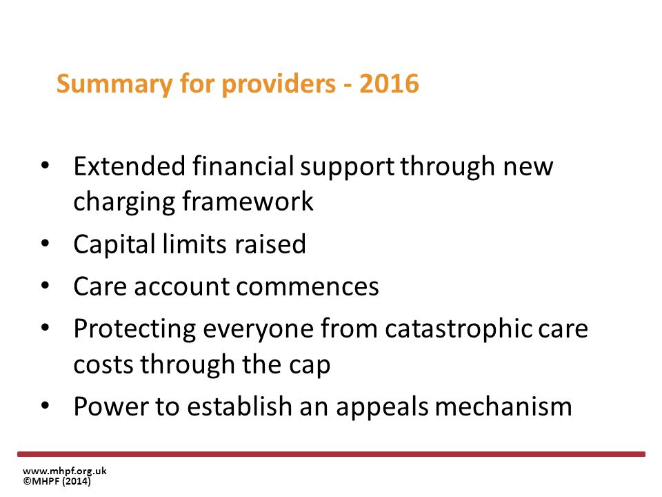 www.mhpf.org.uk ©MHPF (2014) What Providers should do 1.Providers in your area should be aware of the Care Act and its implications for them.