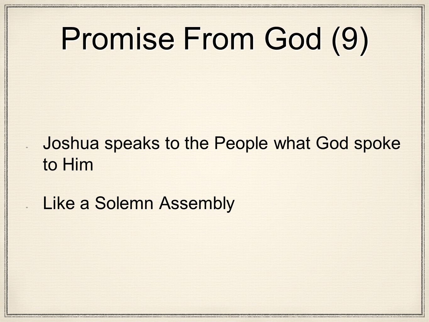 Promise From God (9) Joshua speaks to the People what God spoke to Him Like a Solemn Assembly