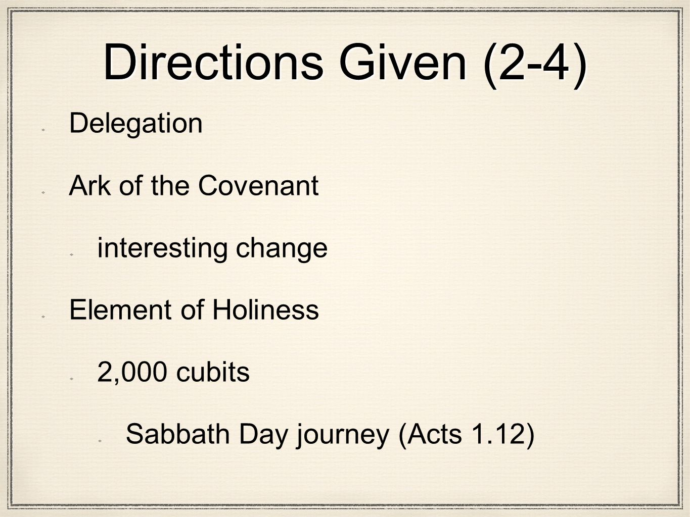 Directions Given (2-4) Delegation Ark of the Covenant interesting change Element of Holiness 2,000 cubits Sabbath Day journey (Acts 1.12)