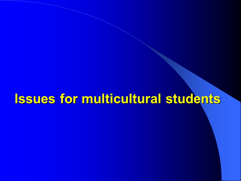 Issues for multicultural students