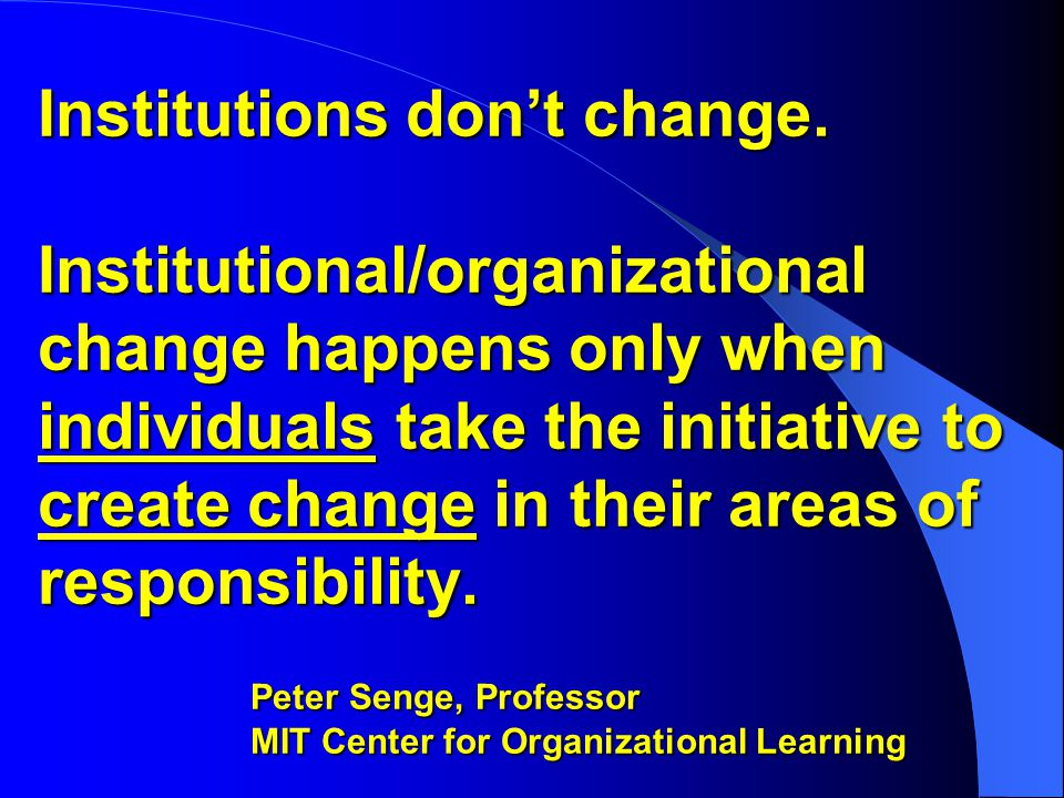 Institutions don't change.