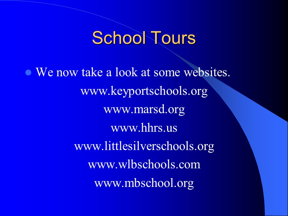 School Tours We now take a look at some websites.