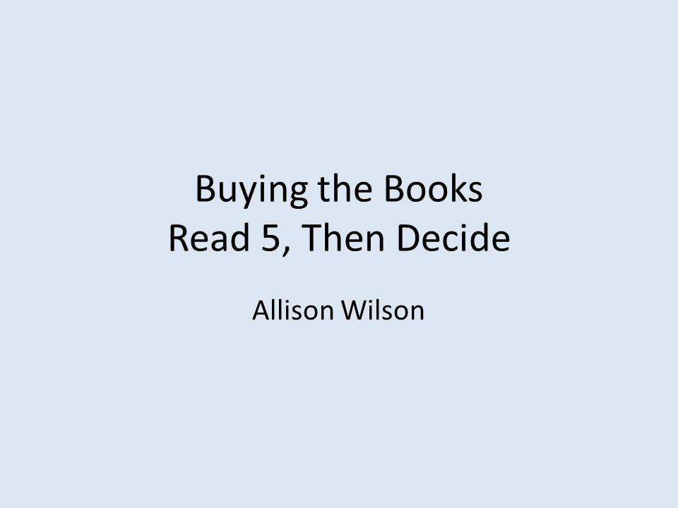 Buying the Books Read 5, Then Decide Allison Wilson