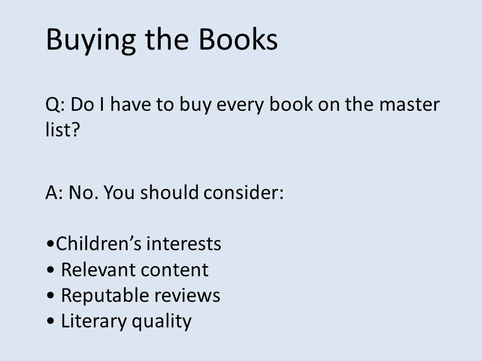 Buying the Books Q: Do I have to buy every book on the master list.