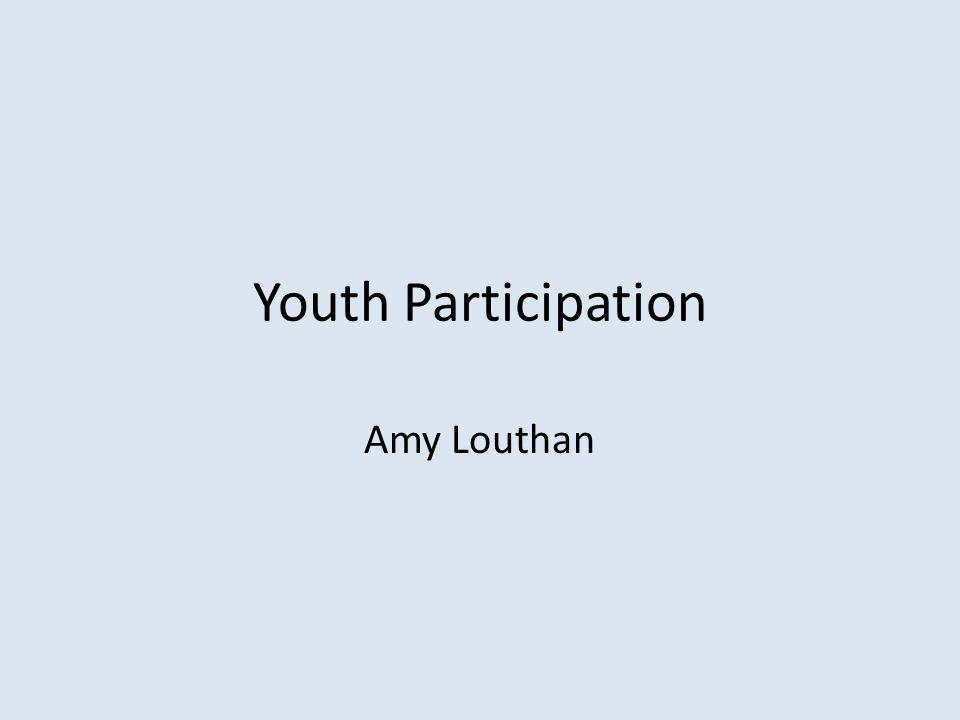 Youth Participation Amy Louthan