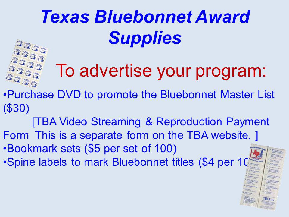 Purchase DVD to promote the Bluebonnet Master List ($30) [TBA Video Streaming & Reproduction Payment Form This is a separate form on the TBA website.