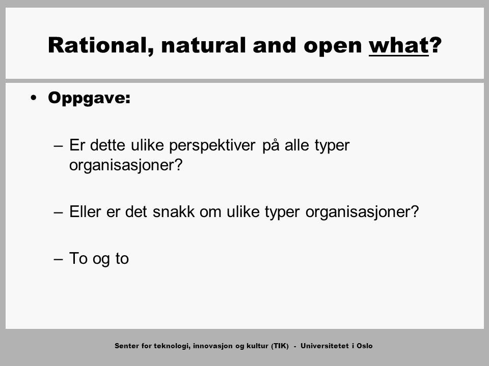 Senter for teknologi, innovasjon og kultur (TIK) - Universitetet i Oslo Rational, natural and open what.