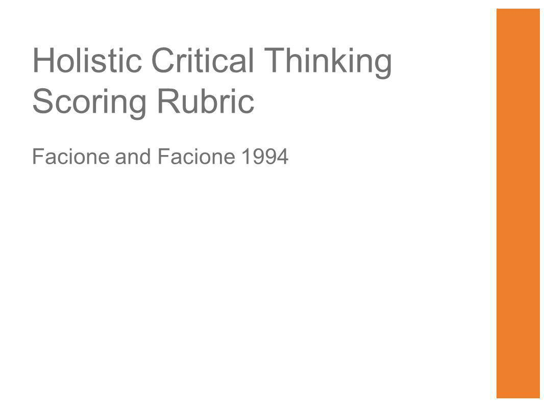 Holistic Critical Thinking Scoring Rubric Facione and Facione 1994
