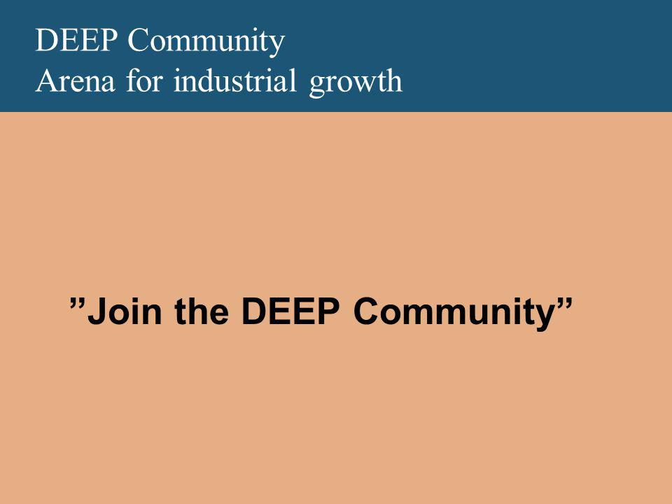 DEEP Community Arena for industrial growth Join the DEEP Community
