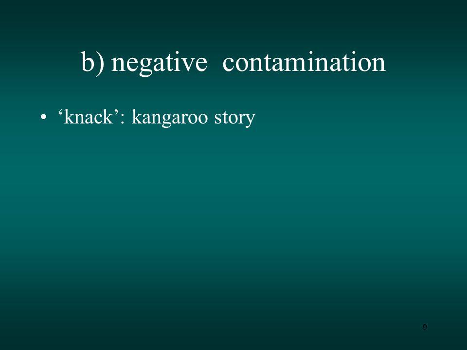 9 b) negative contamination 'knack': kangaroo story