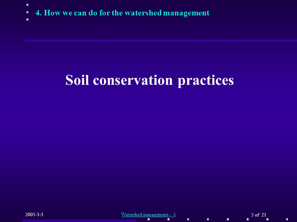 4.How we can do for the watershed management 2005-3-3Watershed management-- 4 16 of 21 中间阶段 1.