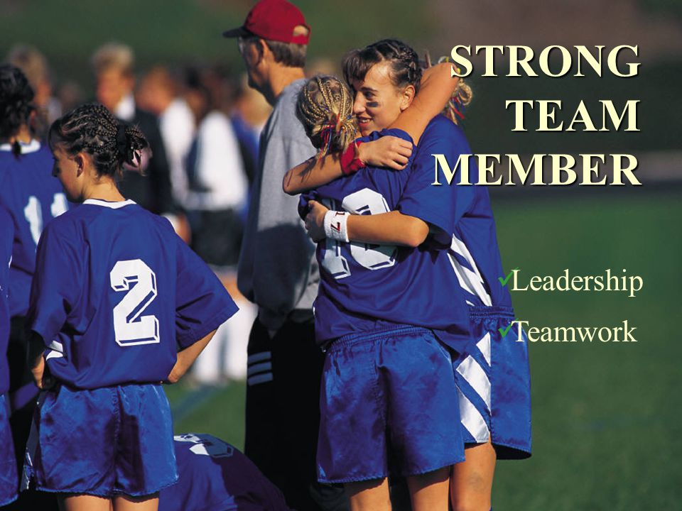 Leadership Teamwork STRONG TEAM MEMBER