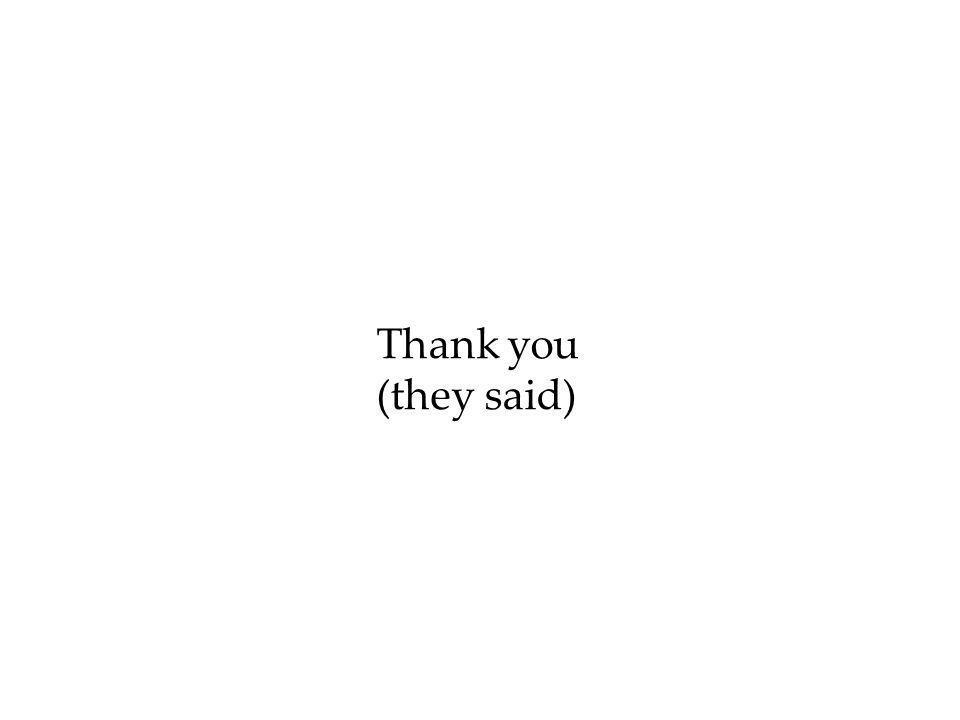 Thank you (they said)