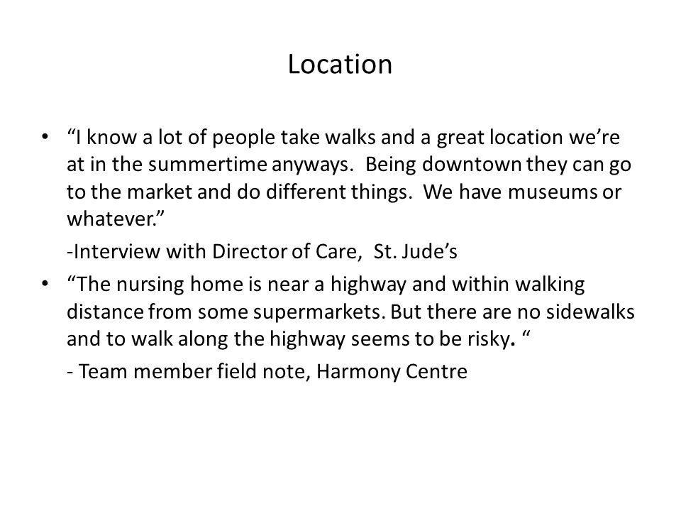 """Location """"I know a lot of people take walks and a great location we're at in the summertime anyways. Being downtown they can go to the market and do d"""