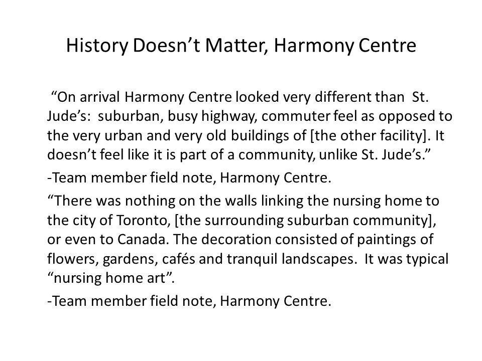 History Doesn't Matter, Harmony Centre On arrival Harmony Centre looked very different than St.