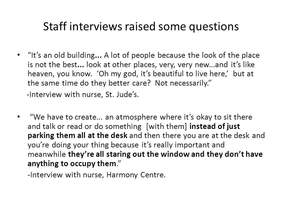 """Staff interviews raised some questions """"It's an old building... A lot of people because the look of the place is not the best... look at other places,"""