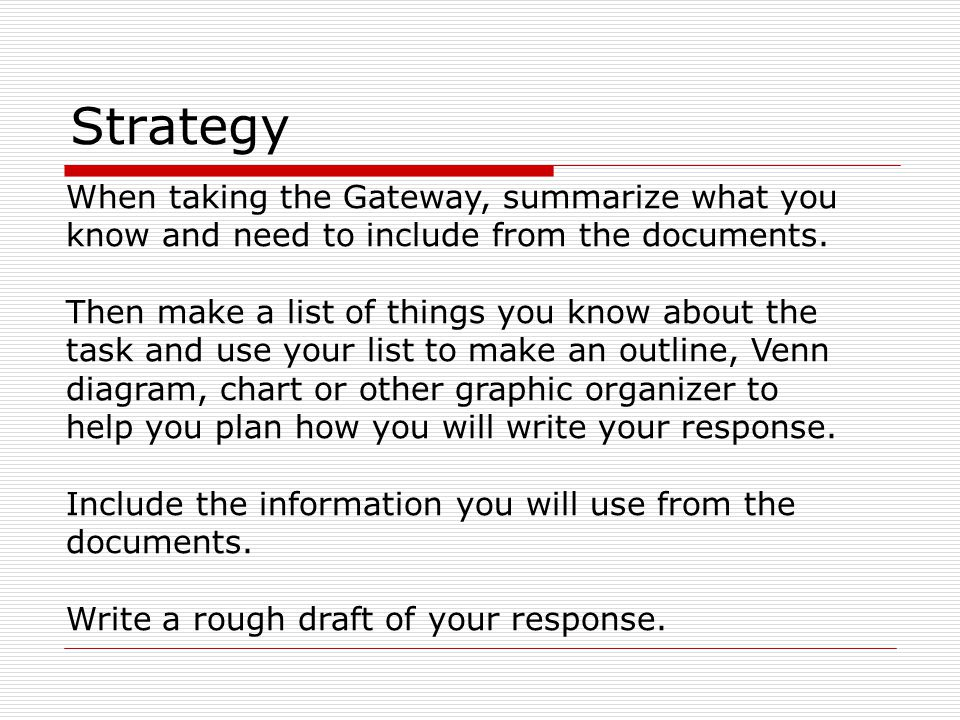 When taking the Gateway, summarize what you know and need to include from the documents. Then make a list of things you know about the task and use yo