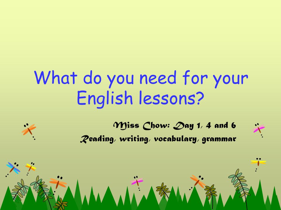 What do you need for your English lessons.