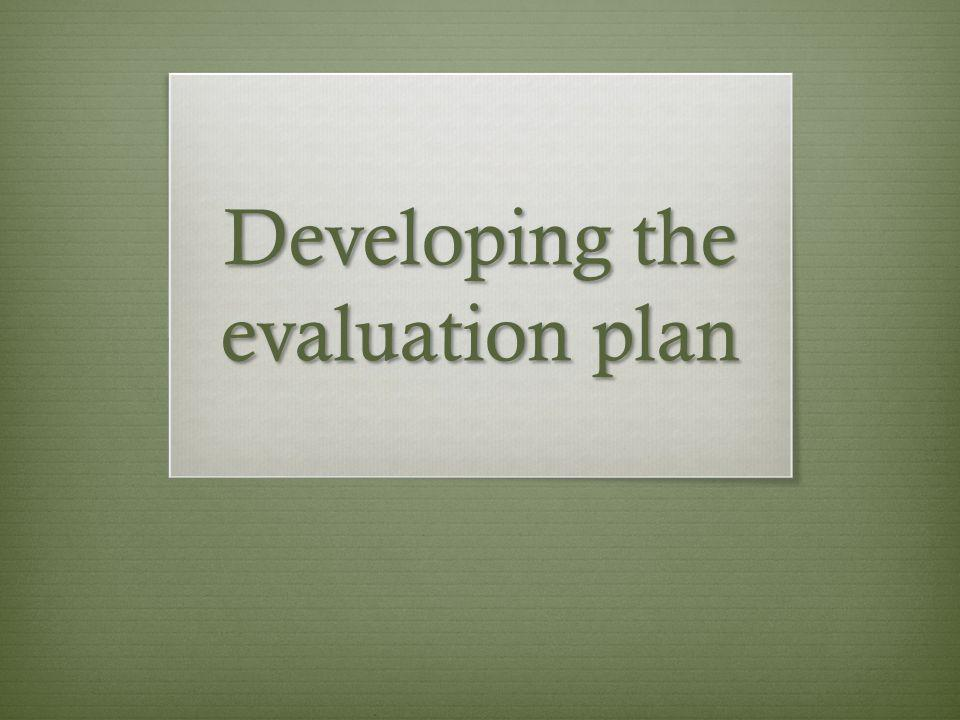 Developing the evaluation plan
