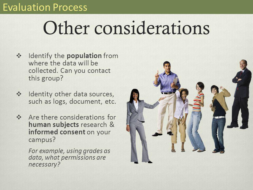 Other considerations  Identify the population from where the data will be collected.