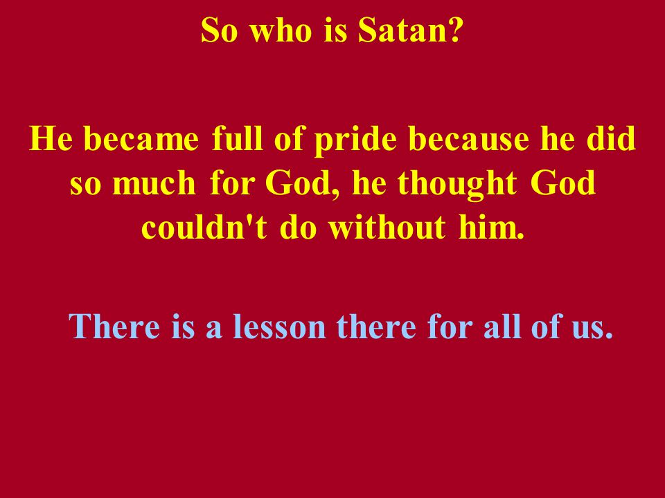 So who is Satan.
