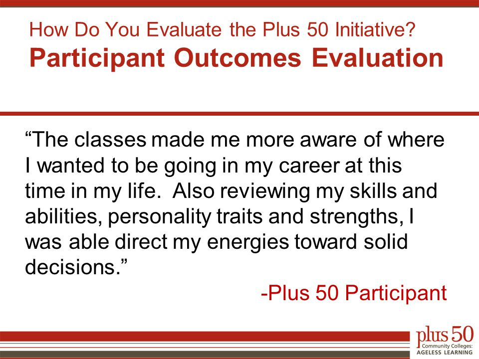 How Do You Evaluate the Plus 50 Initiative.