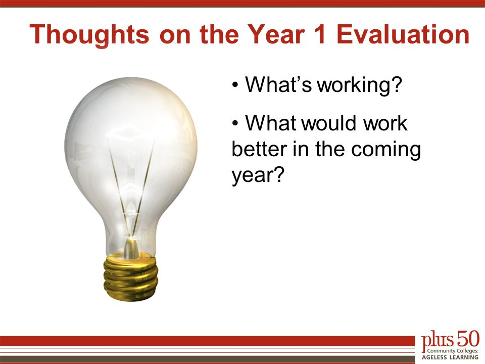What's working? What would work better in the coming year? Thoughts on the Year 1 Evaluation