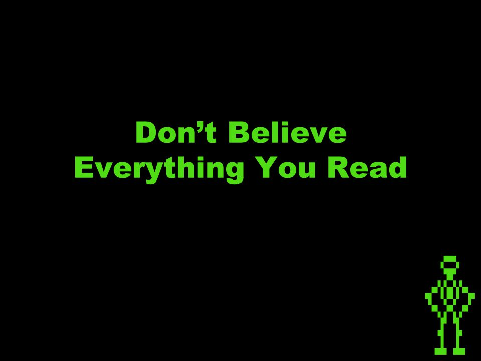 Don't Believe Everything You Read