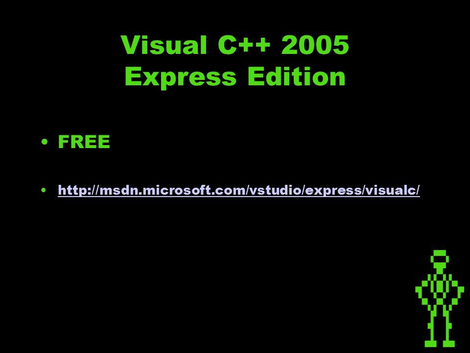 FREE http://msdn.microsoft.com/vstudio/express/visualc/