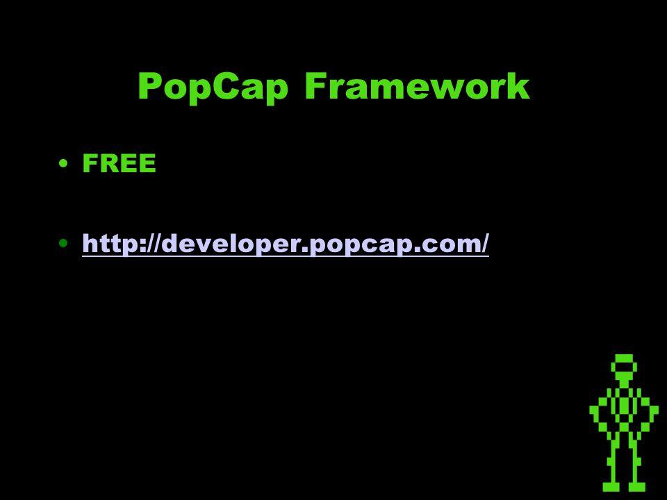 PopCap Framework FREE http://developer.popcap.com/