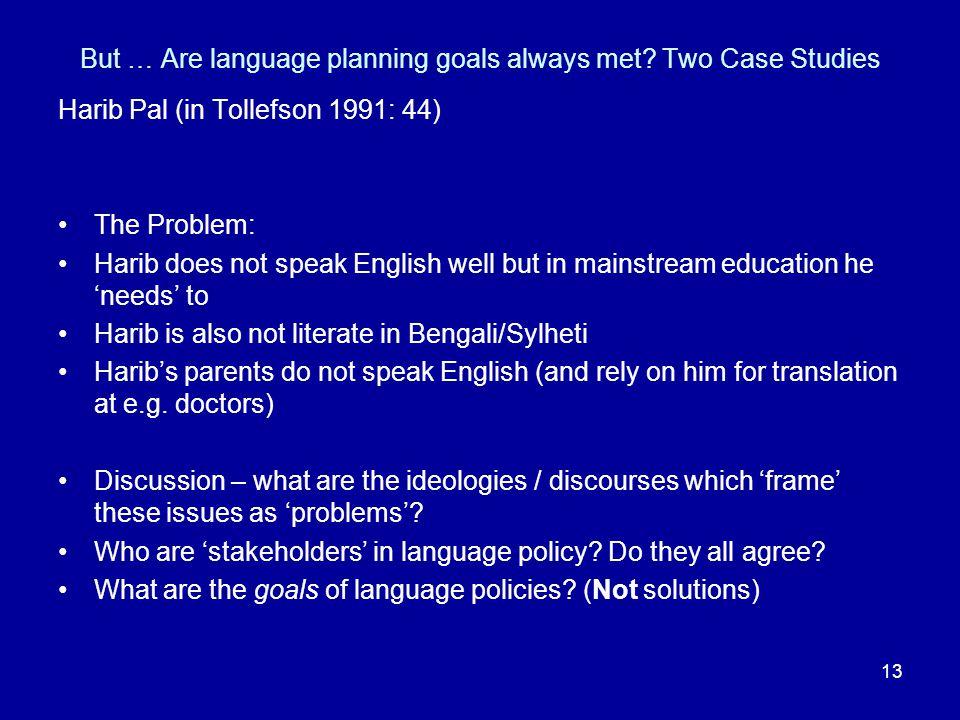 13 But … Are language planning goals always met.