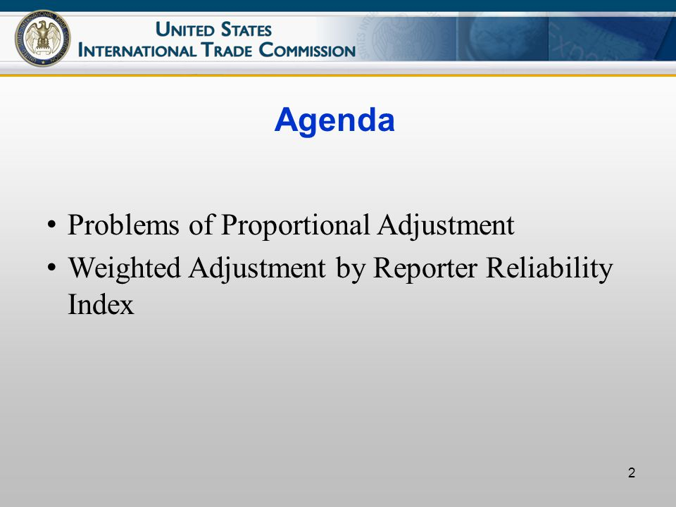 2 Agenda Problems of Proportional Adjustment Weighted Adjustment by Reporter Reliability Index