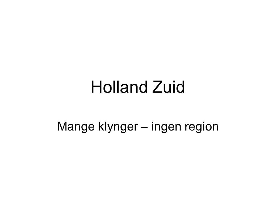 Holland Zuid Mange klynger – ingen region