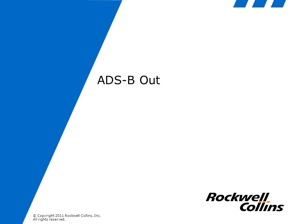© Copyright 2011 Rockwell Collins, Inc.All rights reserved.