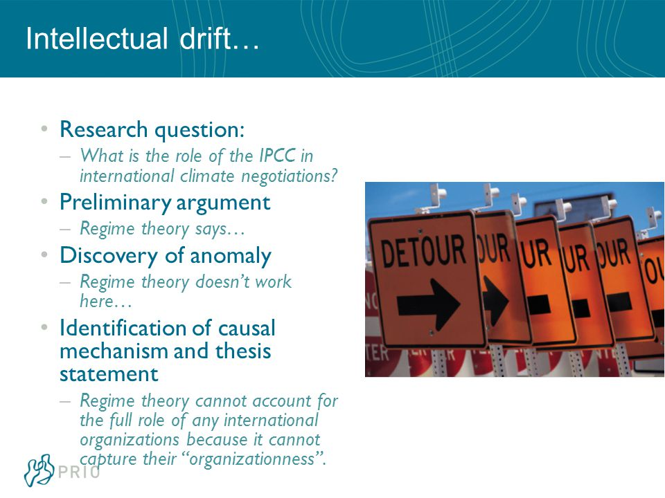 Intellectual drift… Research question: – What is the role of the IPCC in international climate negotiations.