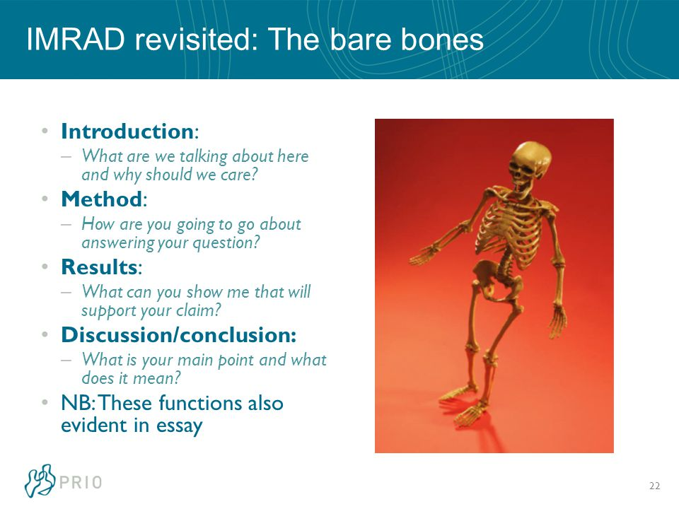IMRAD revisited: The bare bones Introduction: – What are we talking about here and why should we care.