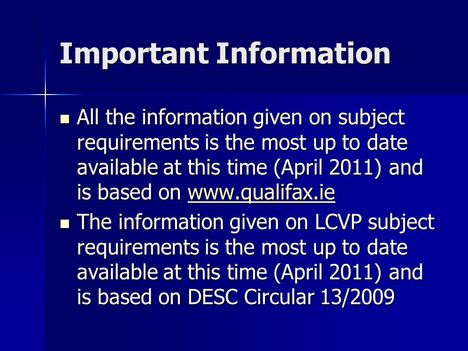 Important Information All the information given on subject requirements is the most up to date available at this time (April 2011) and is based on www