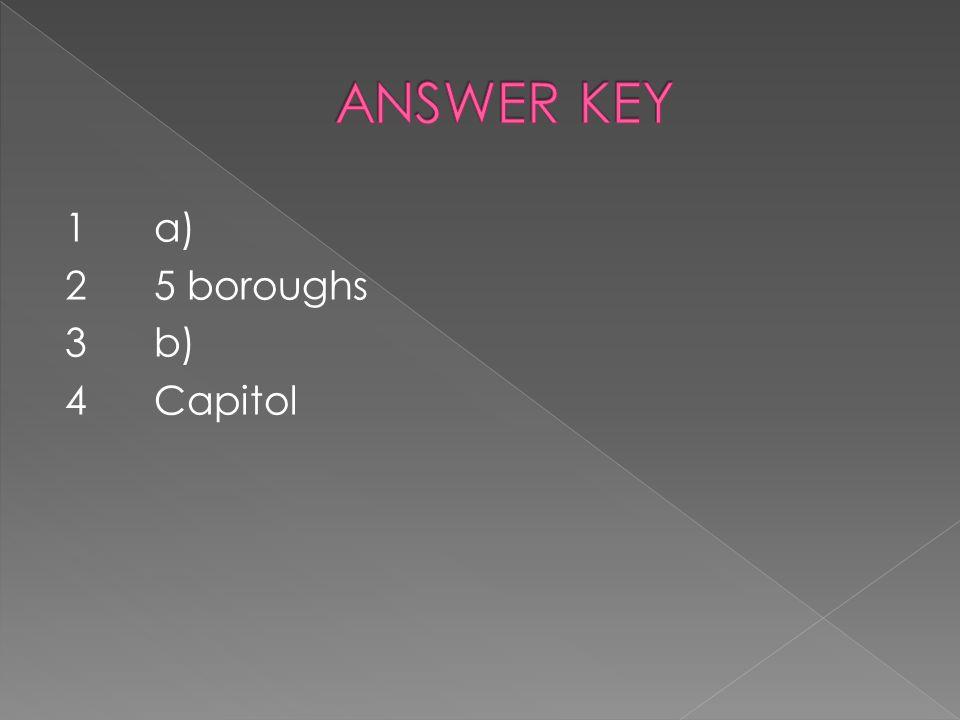 1a) 25 boroughs 3b) 4Capitol