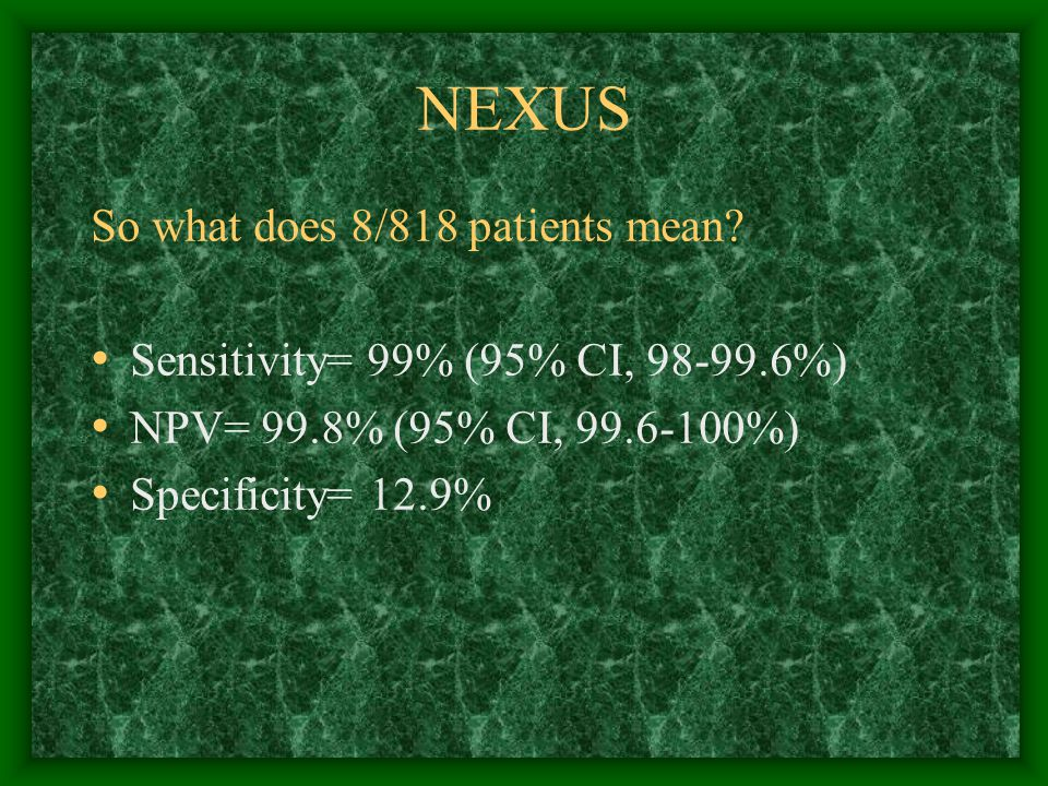 NEXUS So what does 8/818 patients mean.