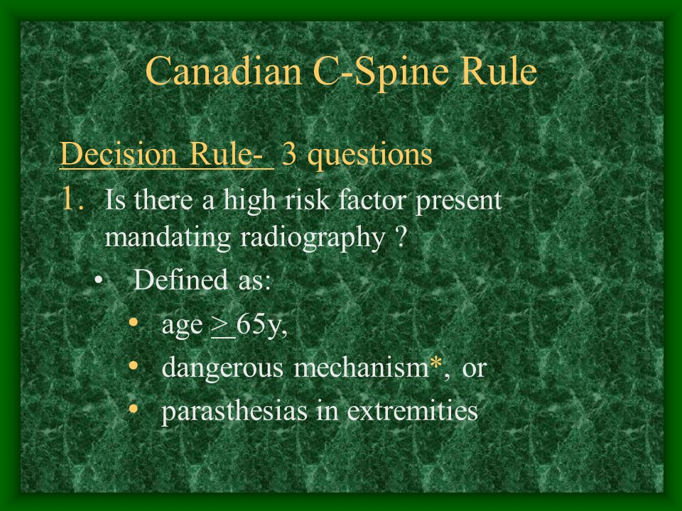 Canadian C-Spine Rule Decision Rule- 3 questions 1.