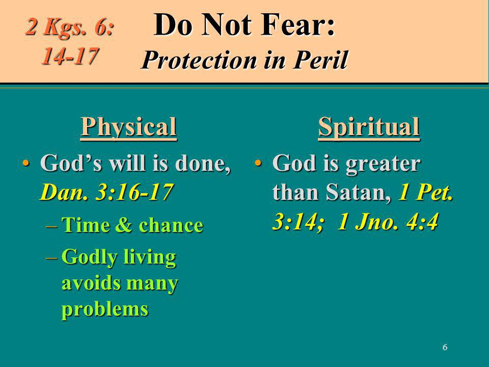 6 Do Not Fear: Protection in Peril Physical God's will is done, Dan.