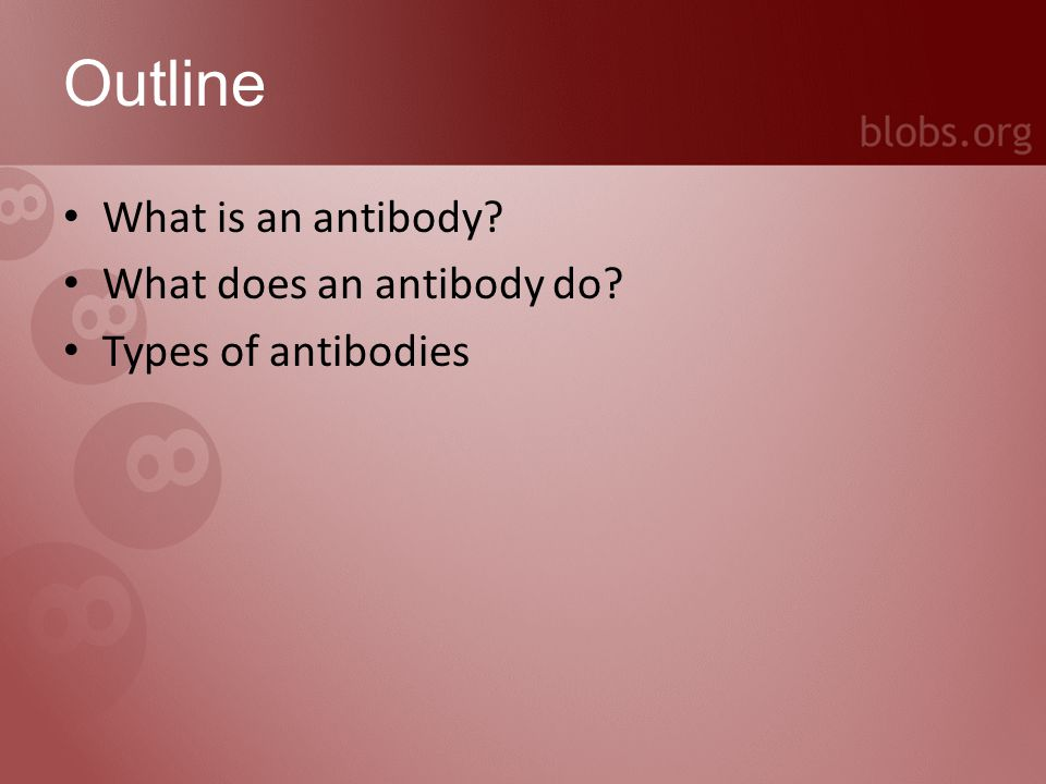 Types of antibodies Antibodies exist in several different types These are called isotypes Each different type has a different type of heavy chain IgD This usually acts as a receptor on the surface of B lymphocytes It goes around on the surface of these cells on its own (i.e.