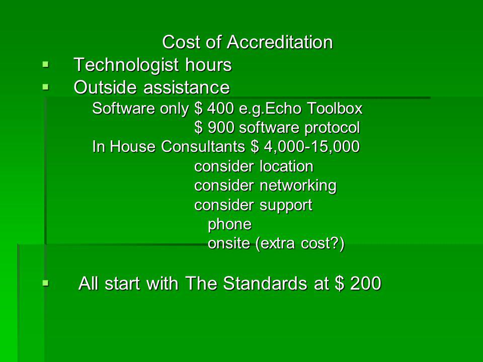 Cost of Accreditation  Technologist hours  Outside assistance Software only $ 400 e.g.Echo Toolbox Software only $ 400 e.g.Echo Toolbox $ 900 softwa