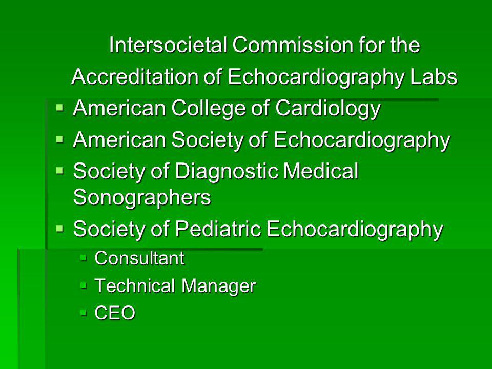Medical Director Echocardiography Echocardiography The Medical Director must be a licensed physician.